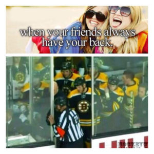 When your friends always have your back. Hockey memes. Hockey love. NHL. Boston Bruins